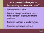 are there challenges to increasing access and use