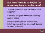 are there feasible strategies for increasing demand and access