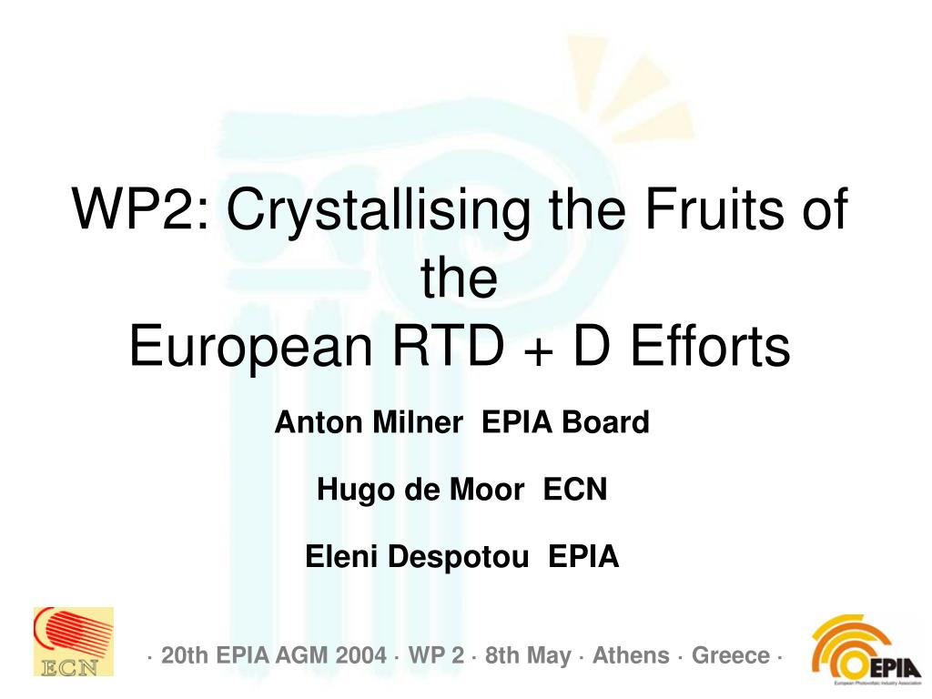 wp2 crystallising the fruits of the european rtd d efforts l.