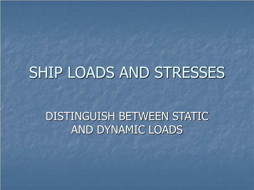 ship loads and stresses l.