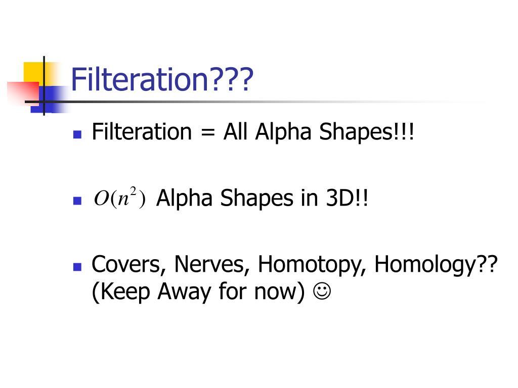 Filteration???