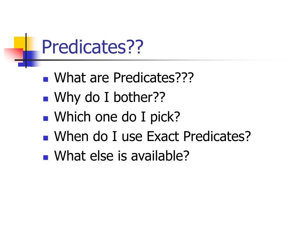 Predicates??