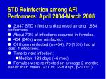 std reinfection among afi performers april 2004 march 2008