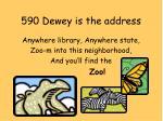 590 dewey is the address