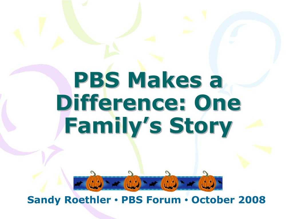 pbs makes a difference one family s story l.