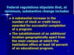 federal regulations stipulate that at minimum substantive change includes18