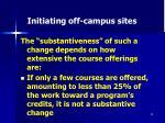 initiating off campus sites
