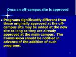 once an off campus site is approved