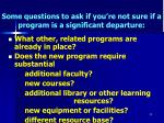 some questions to ask if you re not sure if a program is a significant departure