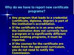 why do we have to report new certificate programs