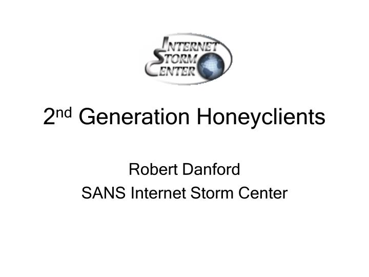 2 nd generation honeyclients n.