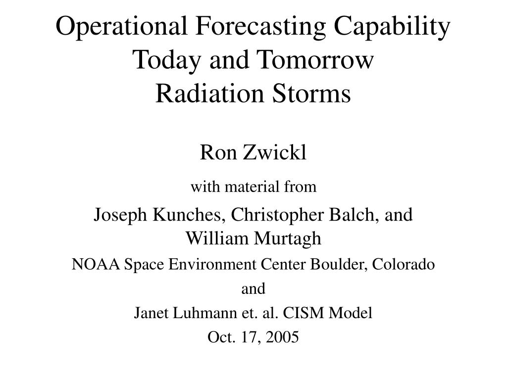 operational forecasting capability today and tomorrow radiation storms l.