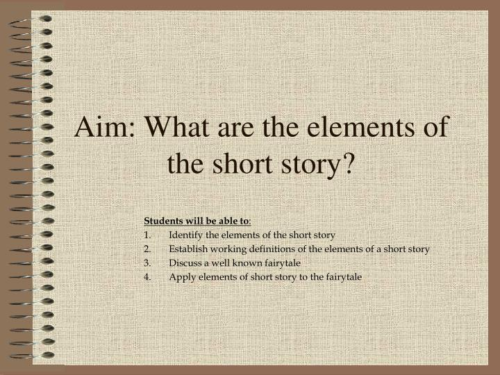 aim what are the elements of the short story n.