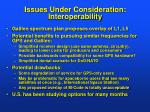 issues under consideration interoperability