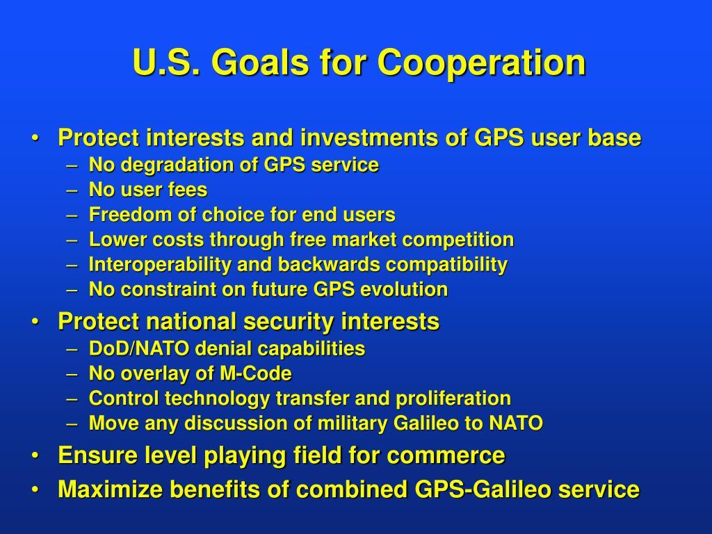 U.S. Goals for Cooperation