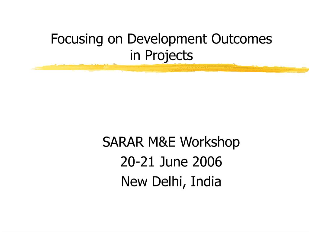 focusing on development outcomes in projects l.