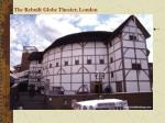 the rebuilt globe theater london