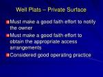 well plats private surface