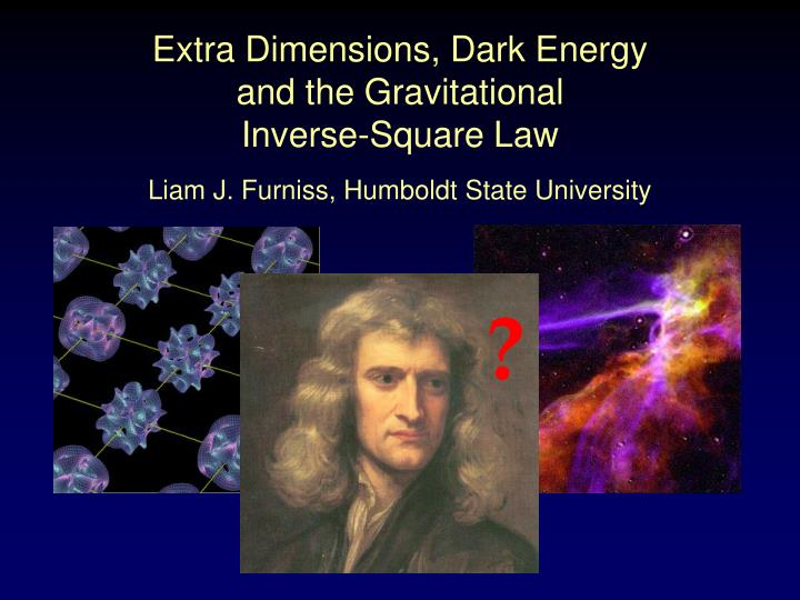 extra dimensions dark energy and the gravitational inverse square law n.
