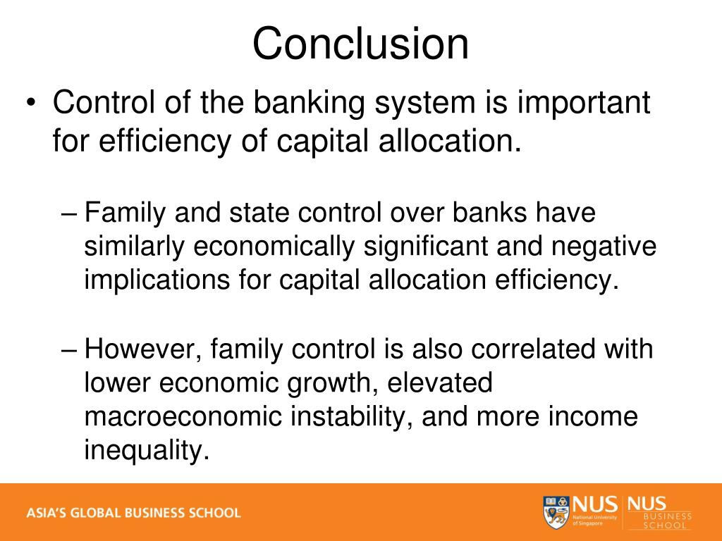 Control of the banking system is important for efficiency of capital allocation.
