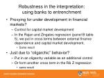 robustness in the interpretation using banks to entrenchment