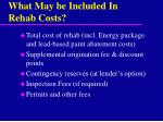what may be included in rehab costs