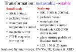 transformation metastable stable