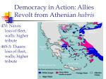 democracy in action allies revolt from athenian hubris