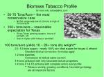 biomass tobacco profile for more info bdrake@ktc com