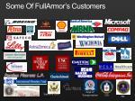 some of fullarmor s customers