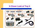 a closer look at tray 6