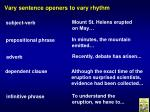 vary sentence openers to vary rhythm