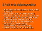 6 fruit in de diabetesvoeding