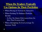 when do traders typically use options in their portfolios