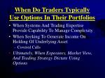 when do traders typically use options in their portfolios33