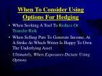 when to consider using options for hedging31