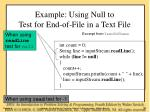 example using null to test for end of file in a text file