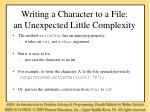 writing a character to a file an unexpected little complexity