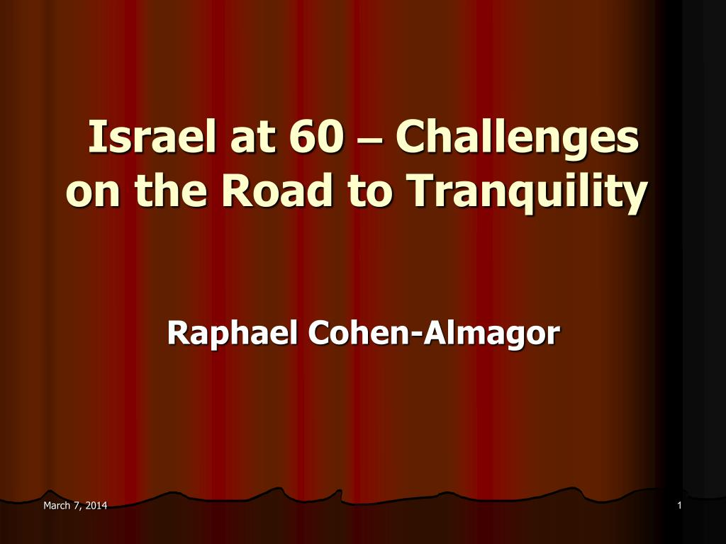 israel at 60 challenges on the road to tranquility l.