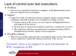 lack of control over test executions
