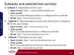 subtasks and selected test services
