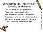 chris doude van troostwejck identity on the move