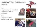 pedi mate ems child restraint by ferno12