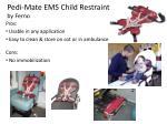 pedi mate ems child restraint by ferno29