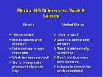 mexico us differences work leisure