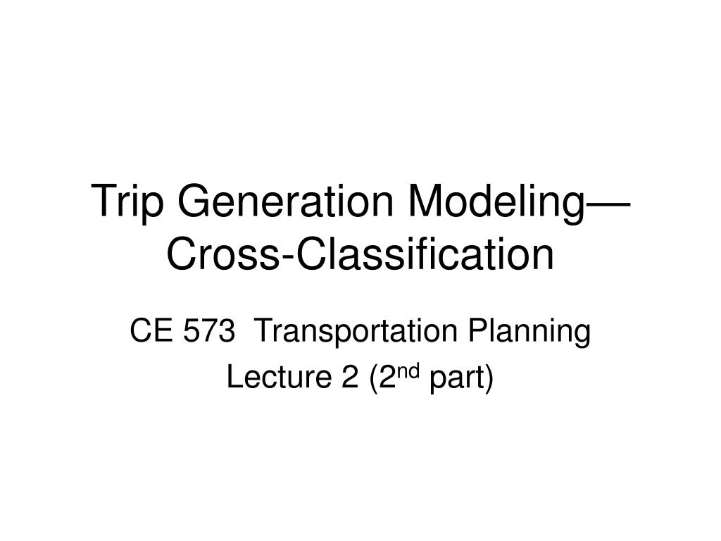 trip generation modeling cross classification l.