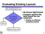 evaluating existing layouts
