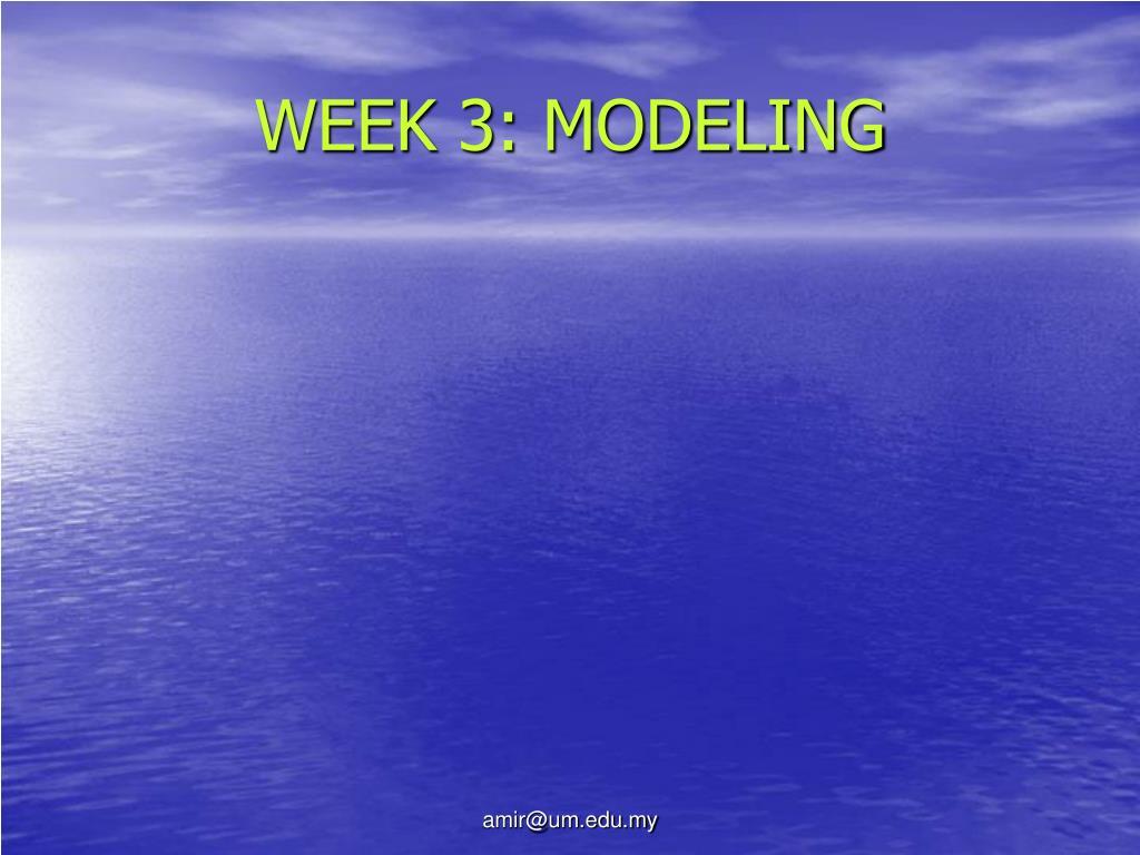 week 3 modeling l.