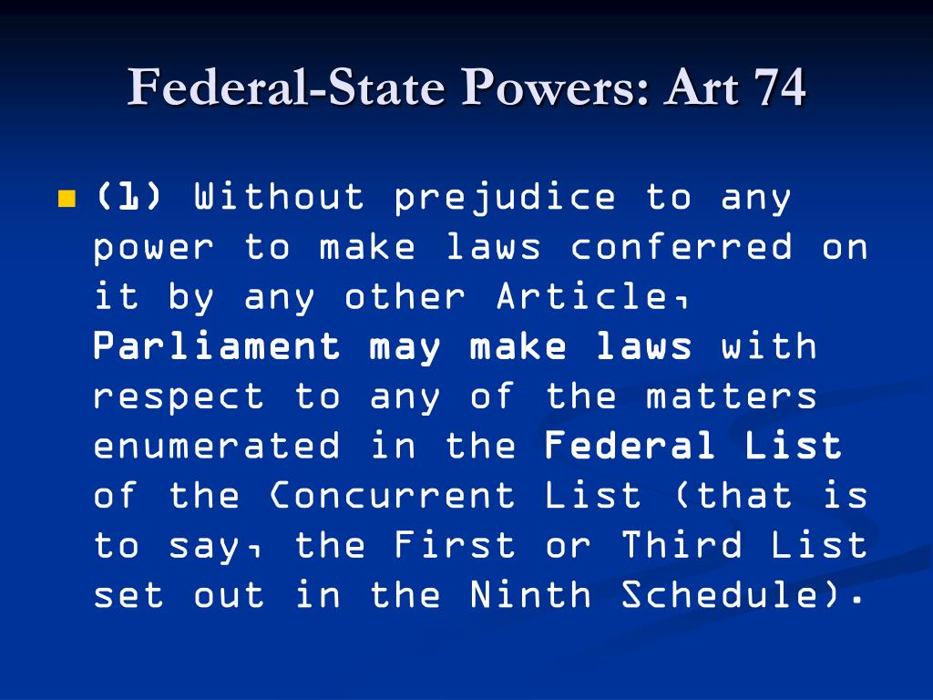 Federal-State Powers: Art 74