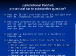 jurisdictional conflict procedural bar to substantive question